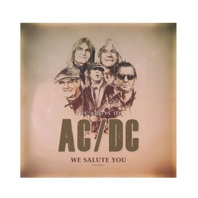 AC/DC Roots of / We Salute You / Unauthorized